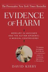 Evidence of Harm: Mercury in Vaccines and the Autism Epidemic: A Medical Controversy