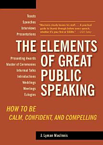 The Elements of Great Public Speaking Book