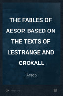 The Fables of Aesop: Based on the Texts of L'Estrange and Croxall by Joseph Walker McSpadden
