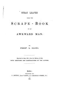 Stray Leaves from the Scrape book of an Awkward Man PDF