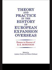 Theory and Practice in the History of European Expansion Overseas PDF