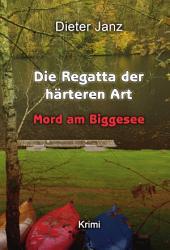 Die Regatta der härteren Art: Mord am Biggesee