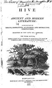 The hive of ancient & modern literature: a collection of essays, narratives, allegories and instructive compositions