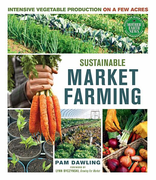 Download Sustainable Market Farming Book