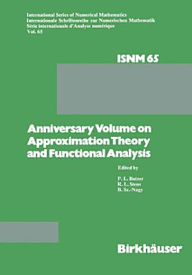 Anniversary Volume on Approximation Theory and Functional Analysis PDF