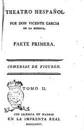 Theatro hespañol. Por don Vicente Garcia de la Huerta. Parte primera [-4.]: Entremeses, Volumen 4