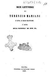 Due lettere di Terenzio Mamiani l'una ai suoi elettori l'altra alla santità di Pio 9