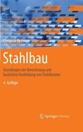 Stahlbau: Grundlagen der Berechnung und baulichen Ausbildung von Stahlbauten, Ausgabe 4