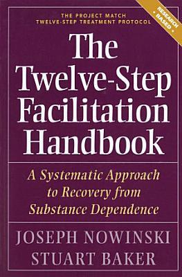 The Twelve Step Facilitation Handbook