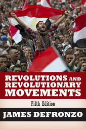 Revolutions and Revolutionary Movements: Edition 5