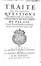 Oeuvres: Divisee En Cinq Tomes. Traite De Diverses Qvestions Decidees Par Les Arrests Svr Les Bavx Des Bovtiqves Dv Palais, ...
