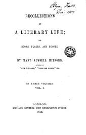 Recollections of a Literary Life Or Books, Places and People, 1