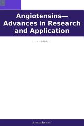 Angiotensins—Advances in Research and Application: 2012 Edition