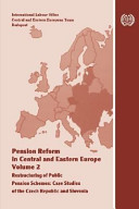 Pension Reform in Central and Eastern Europe  Restructuring of public pension schemes   case studies of the Czech Republic and Slovenia PDF