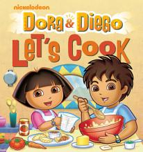 Dora and Diego Let s Cook PDF
