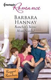 Rancher's Twins: Mom Needed: A Single Dad Romance