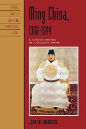 Ming China, 1368–1644: A Concise History of a Resilient Empire