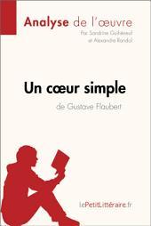 Un cœur simple de Gustave Flaubert (Analyse de l'oeuvre): Comprendre la littérature avec lePetitLittéraire.fr