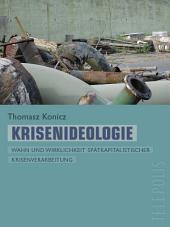 Krisenideologie (Telepolis): Wahn und Wirklichkeit spätkapitalistischer Krisenverarbeitung
