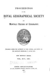 Proceedings of the Royal Geographical Society and Monthly Record of Geography: Volume 13