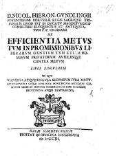 De Efficientia metus tum in promissionibus liberarum gentium tum etiam hominum privatorum auxiliisque contra metum, liber singularis, etc