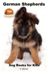 German Shepherds - Dog Books for Kids
