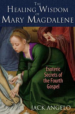 The Healing Wisdom of Mary Magdalene PDF