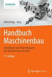 Handbuch Maschinenbau: Grundlagen und Anwendungen der Maschinenbau-Technik, Ausgabe 21
