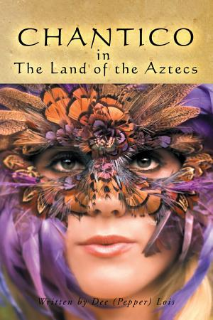 Chantico in the Land of the Aztecs PDF