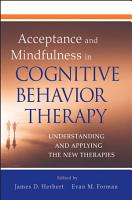Acceptance and Mindfulness in Cognitive Behavior Therapy PDF