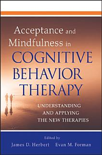 Acceptance and Mindfulness in Cognitive Behavior Therapy Book