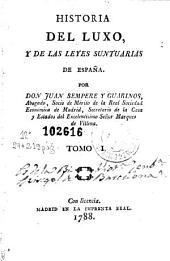 Historia del luxo, y de las leyes suntuarias de España