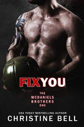 Fix You: Bash and Olivia's Story (The McDaniels Brothers Book One)