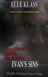The Calm Before the Storm: Evan's Sins
