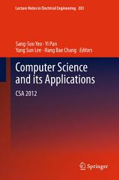 Computer Science and its Applications: CSA 2012