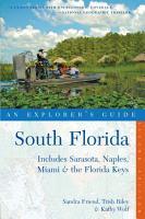 Explorer s Guide South Florida  Includes Sarasota  Naples  Miami   the Florida Keys  Second Edition  PDF
