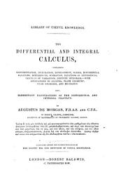 The Differential and Integral Calculus: Containing Differentiation, Integration, Development, Series, Differential Equations, Differences, Summation, Equations of Differences, Calculus of Variations, Definite Integrals, -with Applications to Algebra, Plane Geometry, Solid Geometry, and Mechanics Also, Elementary Illustrations of the Differential and Integral Calculus