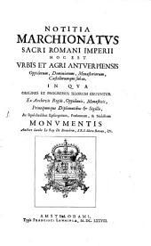 Notitia marchionatus sacri Romani Imperii, hoc est urbis et agri Antverpiensis