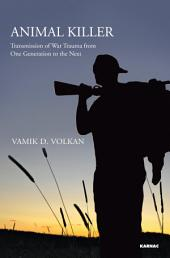 Animal Killer: Transmission of War Trauma From One Generation to the Next