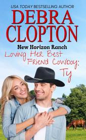 Ty: New Horizon Ranch #4 (Contemporary Western Romance)