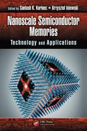 Nanoscale Semiconductor Memories: Technology and Applications