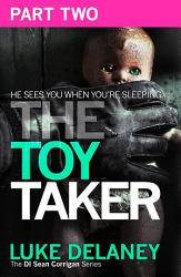 The Toy Taker  Part 2  Chapter 4 to 5  DI Sean Corrigan  Book 3  PDF