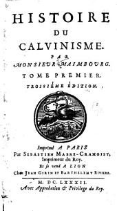 Histoire du Calvinisme: Volume1