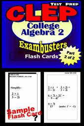 CLEP College Algebra Test Prep Review--Exambusters Algebra 2-Trig Flash Cards--Workbook 2 of 2: CLEP Exam Study Guide