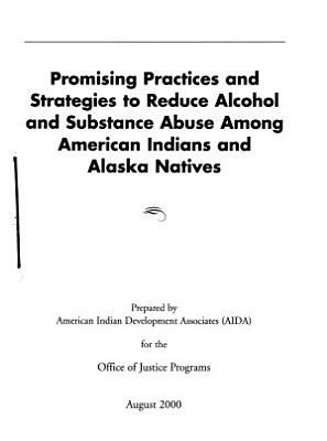Promising Practices and Strategies to Reduce Alcohol and Substance Abuse Among American Indians and Alaska Natives