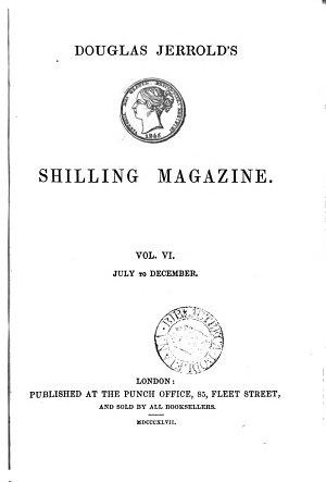 Shilling Magazine VOL VI July December