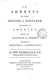 An address to the natives of Scotland residing in America: Being an appendix to a sermon preached at Princeton on a general fast