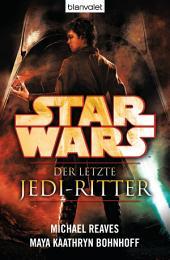 Star WarsTM Der letzte Jedi-Ritter