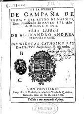 De la guerra de campaña de Roma, y del Reyno de Napoles, en el pontificado de Paulo IIII año de MDLVI y LVII: tres libros
