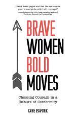 Brave Women, Bold Moves